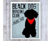 Black Dog Boating Club, Black Dog Art, Portuguese Water Dog Art, Black Dog Print, Nautical Art, Nautical Print, Boating Art,Yacht Club Art