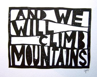 LINOCUT PRINT - And we will climb mountains - typographic poster 8x10