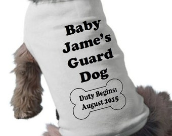 Dog T-Shirt - Pet Graphic Tee - Baby's Guard Dog TShirt - Duty Begins Dog Shirt - Custom - Pregnancy Announcement Dog Shirt