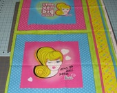 SALE 2 Vintage look Barbie Pillow panels Cotton on Blue Pink Backgrounds  fabric Saying are Little Doll Big Dreams & Love Ya Doll