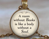 A room without Books Cicero quote pendant, book jewelry book quote jewelry Librarian gift, book necklace book lover gift