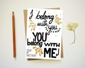 I belong with you Card. Romantic greeting cards. Hand Drawn Fonts. Modern Note Cards. LC339