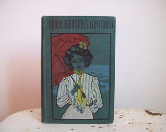 Antique book 1873 Rhoda Thorntons Girlhood juvenile fiction Mary E Pratt H M Caldwell Co Publishers great condition