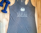 Racer Back Tee: You Had Me At Savasana in Venetian Grey