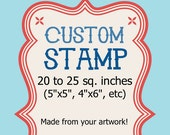 Large Custom Rubber Stamp - 5x5 20 to 25 sq in Wedding Logo Address Clear