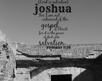 Print Joshua Scripture boy quote Christian man art Bible verse name art typography Lord is salvation Not ashamed gospel Christ power God