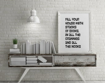 "Typography Print ""Fill Your House With Stacks Of Books"" - 5 Sizes - Motivational Print Wall Decor Typographic Home Decor Wall Decor"