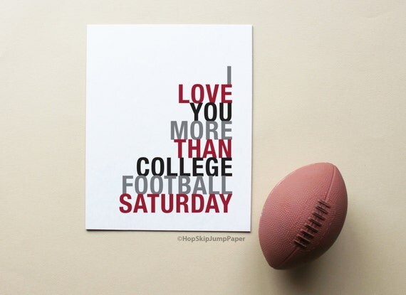 College Dorm Decor, Football Poster, I Love You More Than College Football Saturday, Choose Colors, Sports Gift