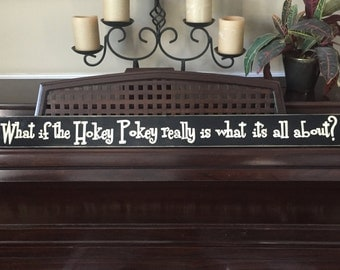 What If The Hokey Pokey Really Is What Its All About Sign Plaque Wooden You Pick Color Hand Painted 36""