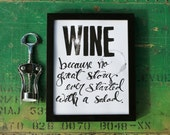 """8x10   """"Wine, because no great story ever started with a salad""""  Print of orginal calligraphy art"""