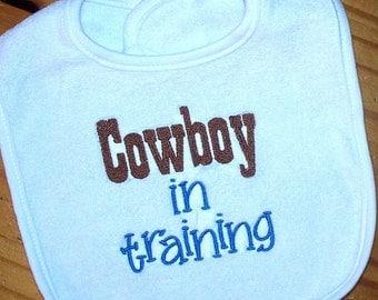 Cowboy Baby Boy Bib -Cowboy in training Embroidered Saying
