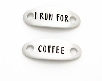 "Shoe Tags, ""I Run For Coffee"". Stamped Shoe Plates for Funny Running Motivation. Gift for Runner, Coffee Lover."