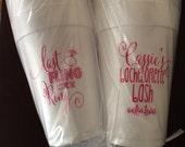 Custom Styrofoam Cups, Bachelorette - Last Fling