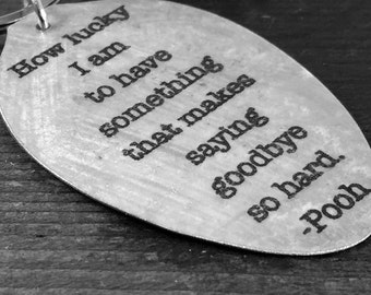 Winnie the Pooh Quote Spoon Pendant, How lucky I am to have something that makes saying goodbye so hard, Memorial Gift, Going Away Present