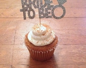 Bride To Be Cupcake Toppers --Bridal Shower / Bachelorette Decorations / Wedding Cake Topper