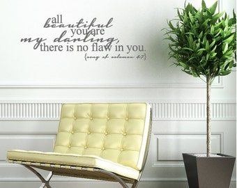 All Beautiful You Are My Darling, There Is No Flaw In You. Song of Solomon 4:7 Custom Vinyl Wall Decal