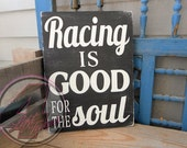 Racing is Good for the Soul Hand Painted Wood Sign Motorsports Automotive Decor