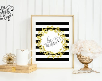 INSTANT DOWNLOAD, Be Intentional, Black and White Stripes, Gold, Handwritten, Laurel, No. 462