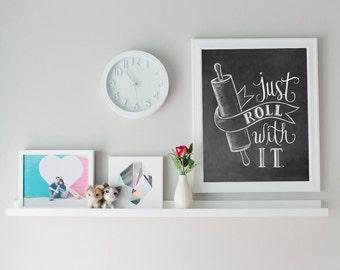 Bakery Print - Kitchen Print - Kitchen Art - Just Roll With It - Chalkboard Print - Kitchen Chalkboard Art - Bakery Sign