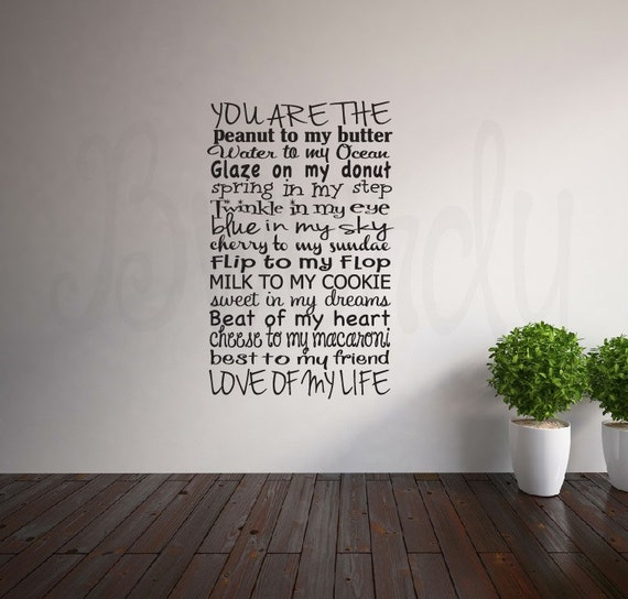 Love Of My Life Saying, Peanut to my Butter (Larger Version) Vinyl Decal- Wall Art- Subway Art