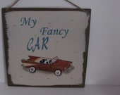 Chevy Convertible Car Tin Sign My Fancy Car Grandpas Garage Decor Man Cave Decor