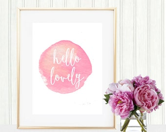 Watercolor Hello Lovely Print