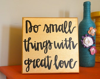 Quote Canvas: Do small things with great love