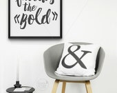 Fortune Favours The Bold || life quote, fortune quote, bold print, inspirational print, happy poster, black and white, minimalist art print