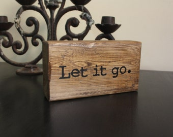 Let it go, office decor, rustic sign, wood sign, meditation, yoga decor, inspirational quote, brown stain, salvaged wood, home decor, block