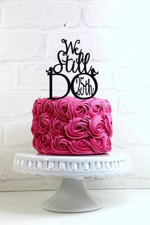We Still Do Th Cake Topper