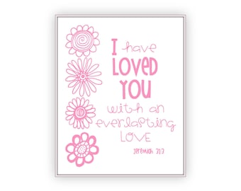 Pink Girls Bible Verse Print, Jeremiah 31:3, I Have Loved You,