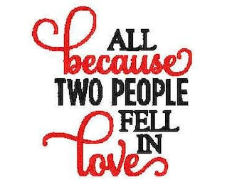 all because two people fell in love embroidery design love embroidery design wedding embroidery design