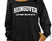 Hungover - Last Night Was My B*tch - Black Slouchy Oversized Sweatshirt
