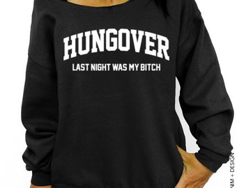 Hungover - Last Night Was My B*tch - Black Slouchy Oversized Sweatshirt