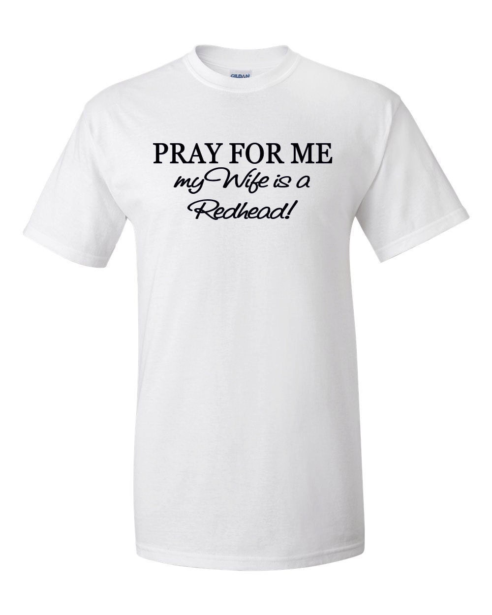 Design t shirt rollerblade - Pray For Me My Wife Is A Redhead T Shirt