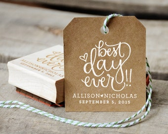 Best Day Ever Rubber Stamp, With or Without Personalized Name. Wedding Favors Tag with Wedding Date