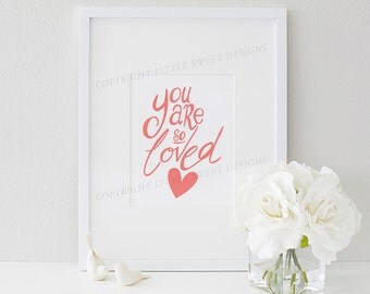 Typography Wall Art Printable // Handscripted 'You are so loved' Printable Wall Art Decor (WA01)