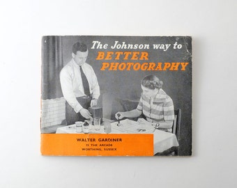 Vintage The Johnson Way To Better Photography Guide Book - Film Photography 1950s - Vintage Cameras