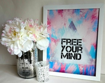 Free your mind inspirational quote art print, for baby nursery, dorm room, apartment, office, or home decor