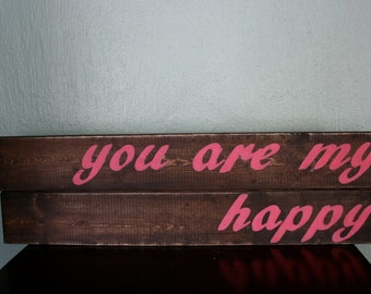You Are My Happy Sign Wooden Rustic Wedding