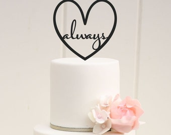 Custom Wedding Cake Topper Always Love Heart
