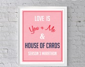 House of Cards Valentine's Day Printable, Kevin Spacey, Love quote, Valentine Gift Season 3 8x10
