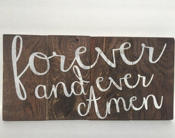 Forever and Ever Amen Wood Sign, Love Sign, Love Art, Wedding Gift, Anniversary Gift, Housewarming Gift
