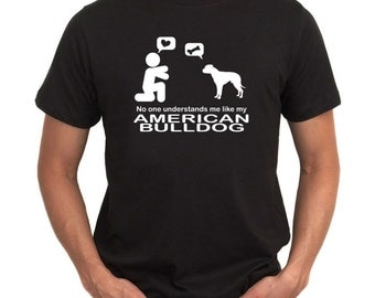 No One Understands Me Like My American Bulldog T-Shirt