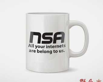 NSA All Your Internets Belong To Us Coffee Mug