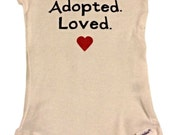Adoption Onesie or T-shirt: newborn to youth large Wanted. Chosen. Adopted. Loved. Celebrate your adoption or your child's adoption day,