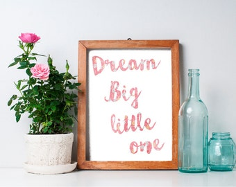 Dream Big Little One - 8x10 Nursery Art Print, Nursery Decor, Baby Girl Nursery, Printable Nursery Wall Art, Baby Room