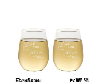 Love You to the Moon and Back Glasses / Etched Stemless Wine Glasses / Set of 2 / Birthday Gift / Personalized Glasses / Fathers Day