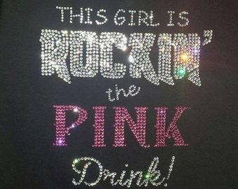 Rockin the Pink Drink Bling Shirt