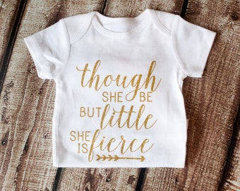 Girl Shirt, Onesie, Baby Girl Outfit, Though She Be But Little She is Fierce, Gold Glitter, Shakespeare Quote, Fierce Shirt, Baby Girl Shirt
